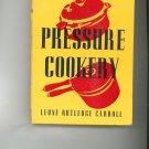 Pressure Cookery Cookbook by Leone Rutledge Carroll Vintage Item