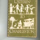 Caterin To Charleston Cookbook by Gloria May Meredith Chase Holly Jenkins First Printing