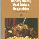 Variety Meats Veal Dishes Vegetables Cookbook by Time Life Volume 10 Vintage