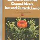 Game Wildfowl Ground Meats Ices Custards Lamb Cookbook by Time Life Volume 5 Vintage