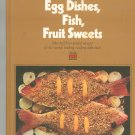 Egg Dishes Fish Fruit Sweets Cookbook by Time Life Volume 4 Vintage
