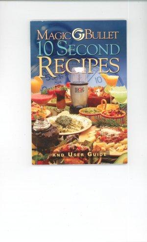 Magic Bullet 10 Second Recipes Instruction Manual Cookbook