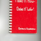 Make It Now Bake It Later Cookbook by Barbara Goodfellow Vintage