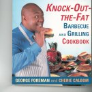 George Foremans Knock Out The Fat Barbecue & Grilling Cookbook 0679771492
