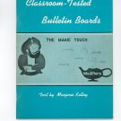 Classroom Tested Bulletin Boards The Magic Touch Text By Marjorie Kelley Vintage