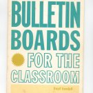 Bulletin Board For The Classroom by Hoyd Kendall