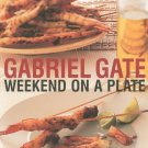 Gabriel Gate Weekend On A Plate Cookbook 1865085693