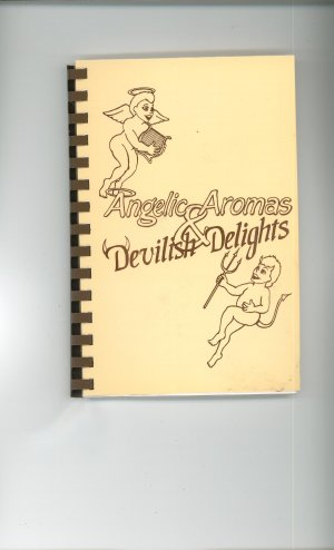 Angelic Aromas and Devilish Delights Cookbook Regional New York Church