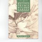 Shepherds Recipes From A Kitchen Garden Cookbook by Renee Shepherd 0961885602