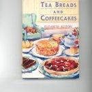 Tea Breads And Coffeecakes Cookbook by Elizabeth Alston 0060161493