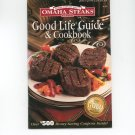 The Good Life Guide & Cookbook by Omaha Steaks