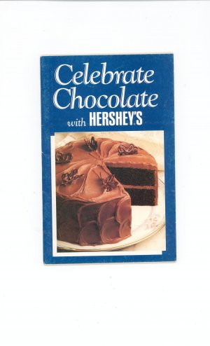 Celebrate Chocolate With Hersheys Cookbook