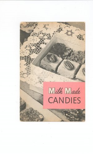 Milk Made Candies Cookbook by Evaporated Milk Association Vintage