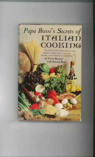 Papa Rossi's Secrets Of Italian Cooking Cookbook By Victor Bennett Vintage
