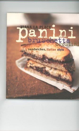 Viana La Place Panini Bruschetta Crostini Sandwiches Italian Style Cookbook 0060095725