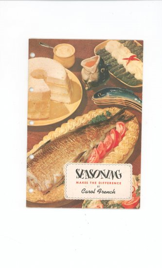 Seasoning Makes The Difference Cookbook By Carol French Vintage