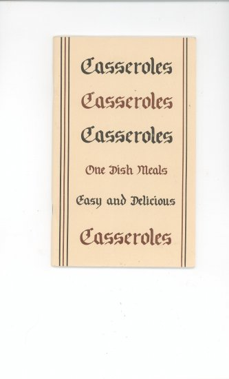 Casseroles Casseroles Casseroles One Dish Meals Cookbook