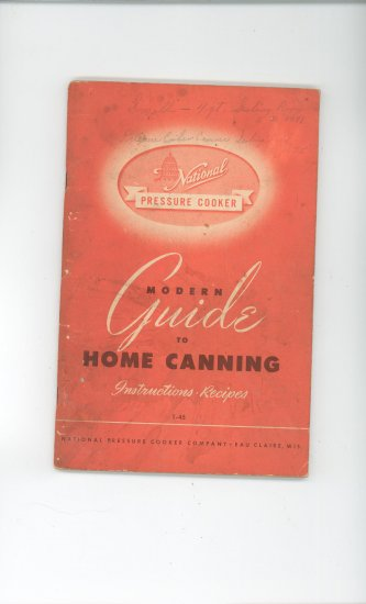 Modern Guide To Home Canning Cookbook Manual National Pressure Cooker 1-45 Vintage