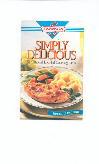 Swanson Simply Delicious Low Fat Cookbook Second Edition
