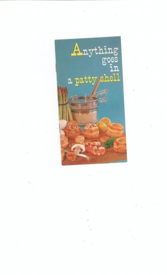 Anything Goes In A Patty Shell Recipe Cookbook by Pepperidge Farm Vintage