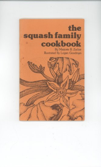 The Squash Family Cookbook by Marjorie Zucker & Logan Goodman Vintage