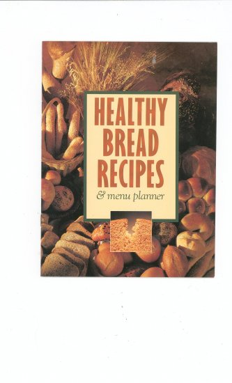 Healthy Bread Recipes Cookbook by Breadman Products