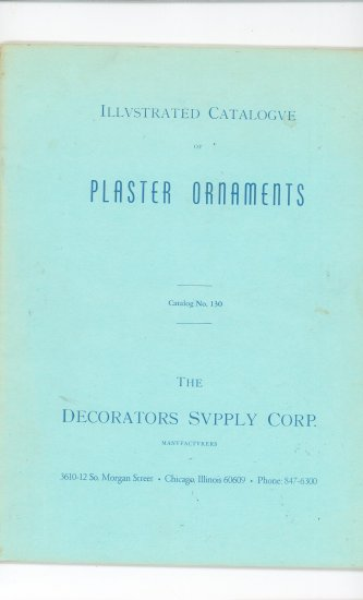 Illustrated Catalogue of Plaster Ornaments # 130 by The Decorators Supply Corp. Catalog
