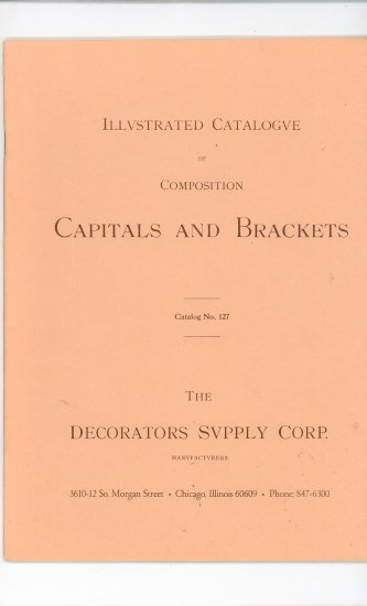 Illustrated Catalogue Composition Capitals  Brackets by The Decorators Supply Corp. Catalog  # 127