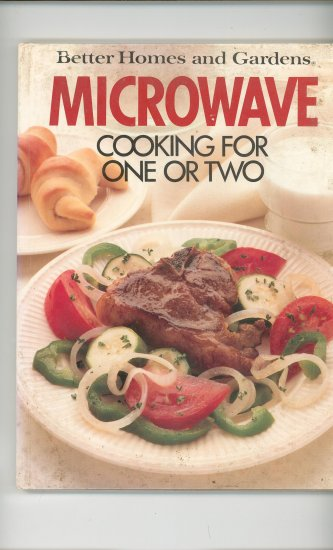 Better Homes & Gardens Microwave Cooking For One Or Two Cookbook  0696011603