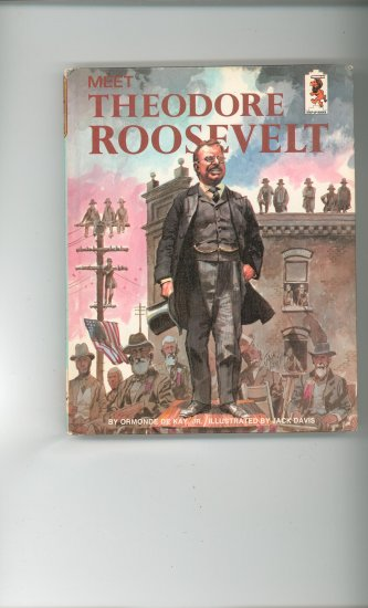 Meet Theodore Roosevelt by Ormonde De Kay Jr. Childrens Book Vintage