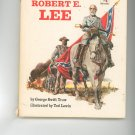 Meet Robert E. Lee by George Swift Trow Childrens Book Vintage