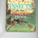 Insects Do The Strangest Things by Leonora & Arthur Hornblow Childrens Book Vintage