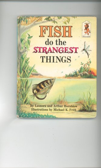Fish Do The Strangest Things by Leonora & Arthur Hornblow Childrens Book Vintage
