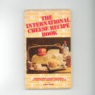 The International Cheese Recipe Book Cookbook by Evor Parry