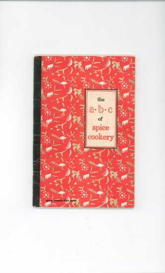 The A B C Of Spice Cookery Cookbook by American Spice Trade Association Vintage