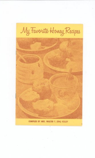 My Favorite Honey Recipes by Mrs. Walter (Ida) Kelley Cookbook