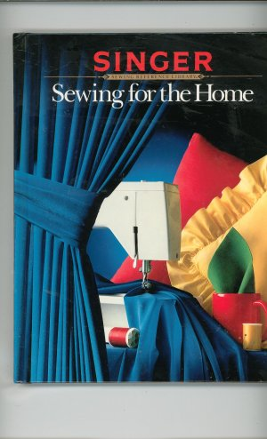 Singer Sewing Reference Library Sewing For The Home 0865732035