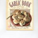 Garlic Book Cookbook by Susan Belsinger and Carolyn Dille 0934026807