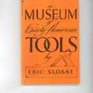 A Museum Of Early American Tools by Eric Sloane 345235711