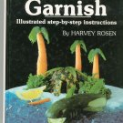 How To Garnish Step by Step by Harvey Rosen 0961257202