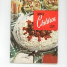 Dishes Children Love Cookbook # 111 by Culinary Arts Institute Vintage Item