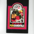 Southern Living Cooking School Food Fundamentals Cookbook