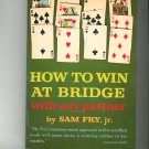 How To Win At Bridge With Any Partner by Sam Fry Vintage