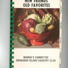 New Friends Old Favorites Cookbook Regional Women's Committee Grenadier Island Country Club
