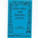 Bake Sales And Birthday Parties Cookbook by Jackie Gannaway 1885597126
