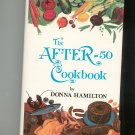The After 50 Cookbook by Donna Hamilton 0890094403