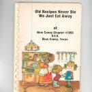 Old Recipes Never Die We Just Eat Away Cookbook Regional Texas O.E.S. OES Chapter 1093