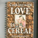 Cooking With Love & Cereal Cookbook by Betty McMichael With Karen McDonald 0915684802