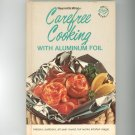 Carefree Cooking With Aluminum Foil By Reynolds Wrap Cookbook 7418139