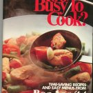 Too Busy To Cook Cookbook by Bon Appetit 0895350491